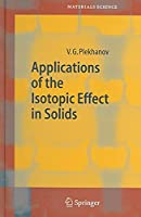 Applications of the Isotopic Effect in Solids ( Materials Sciences)
