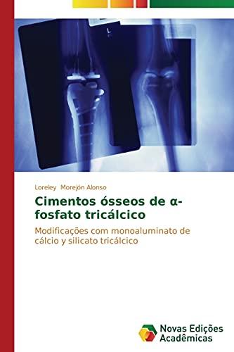 Cimentos ósseos de α-fosfato tricálcico: Modificações com monoaluminato de cálcio y silicato tricálcico