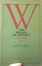 The Wilson Quarterly, Summer 1977 (Volume I, Number 4): A National Review of Ideas and Information; Japan, the Environment, Sociobiology