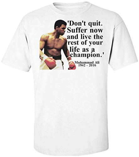 Don't Quit Suffer Now and Live as Champion Quote Herren T-Shirt Small