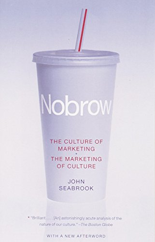 Nobrow : The Culture of Marketing, the Marketing of Culture