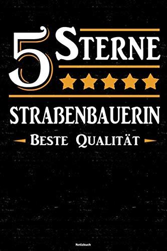 5 Sterne Straßenbauerin Beste Qualität Notizbuch: Straßenbauerin Journal DIN A5 liniert 120 Seite
