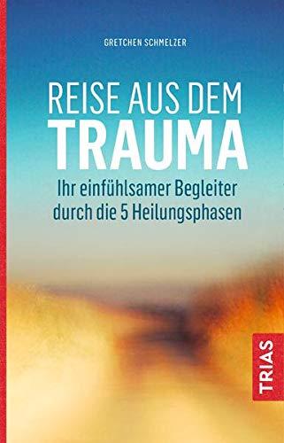 Reise aus dem Trauma: Ihr einfühlsamer Begleiter durch die 5 Heilungsphasen