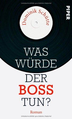 Was würde der Boss tun?: Roman