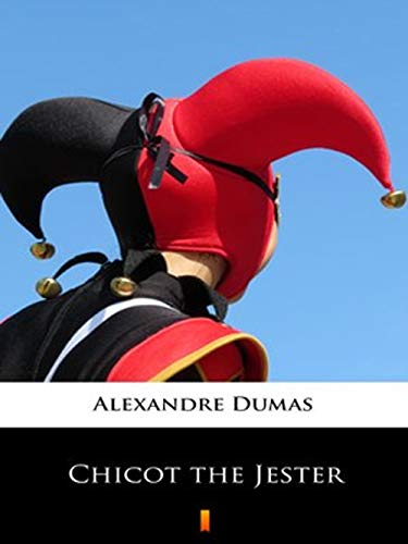 Chicot the Jester (Illustrated Version) (English Edition)