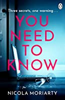 You Need To Know: The gripping, suspenseful and utterly unputdownable psychological suspense