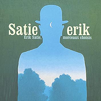 Erik Satie, morceaux choisis