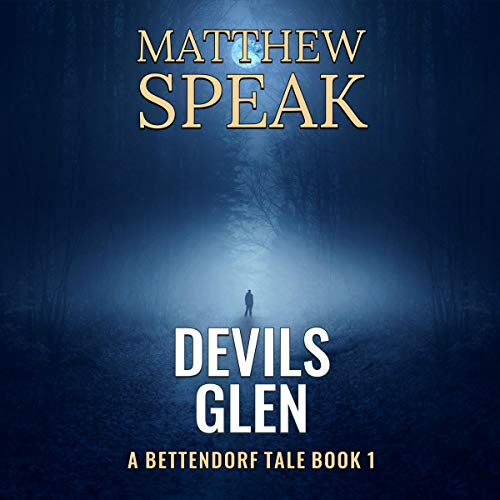 Devils Glen     Bettendorf Tales, Book 1              By:                                                                                                                                 Matthew Speak                               Narrated by:                                                                                                                                 Matthew Speak                      Length: 8 hrs and 7 mins     2 ratings     Overall 4.0