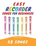 Easy Recorder Songs For Beginners: 58 Fun & Easy To Play Songs...