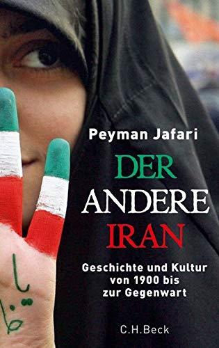 Der andere Iran: Geschichte und Kultur von 1900 bis zur Gegenwart