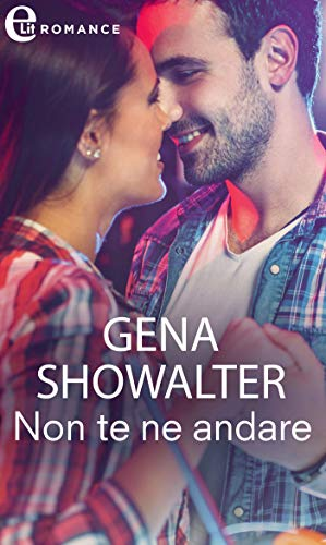 Non te ne andare (eLit) (The Original Heartbreakers Vol. 5) di [Gena Showalter]