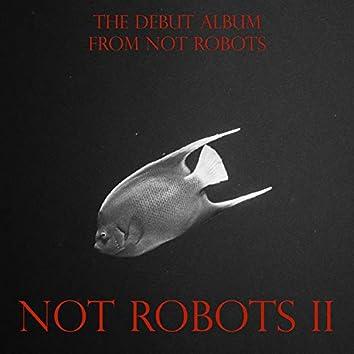 Not Robots II