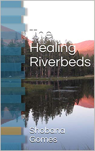 The Healing Riverbeds by [Shobana Gomes]