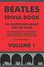 Beatles Trivia Book: 250 Questions About The Fab Four (VOLUME 1)