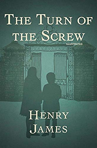 The Turn of the Screw: Fully Illustrated Edition