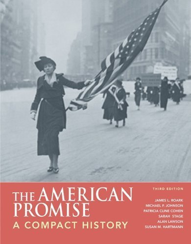 The American Promise: A Compact History, High School Binding 3rd edition by Roark, James L., Johnson, Michael P., Cohen, Patricia Cline, (2006) Hardcover