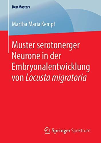 Muster serotonerger Neurone in der Embryonalentwicklung von Locusta migratoria (BestMasters)