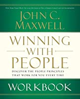Winning With People Workbook: Discover the People Principles That Work For You Every Time