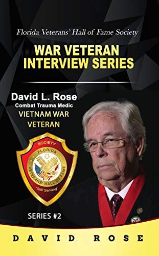 War Veteran Interview Series: David Rose - Combat Trauma Medic (English Edition)