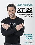 XT29. El método Expósito: El entrenamiento del éxito. Transforma tu cuerpo en 29 días (Salud)