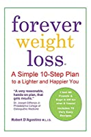 Forever Weight Loss: A Simple 10-Step Plan to a Lighter and Happier Your