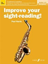 Improve Your Sight-Reading! Saxophone, Grades 1-5: A Workbook for Examinations (Faber Edition: Improve Your Sight-Reading)
