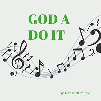 GOD A DO IT