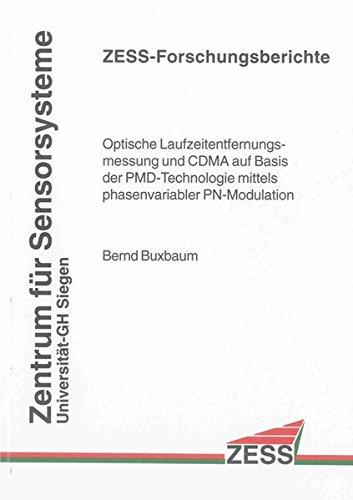 Optische Laufzeitentfernungsmessung und CDMA auf Basis der PMD-Technologie mittels phasenvariabler PN-Modulation (ZESS-Forschungsberichte)