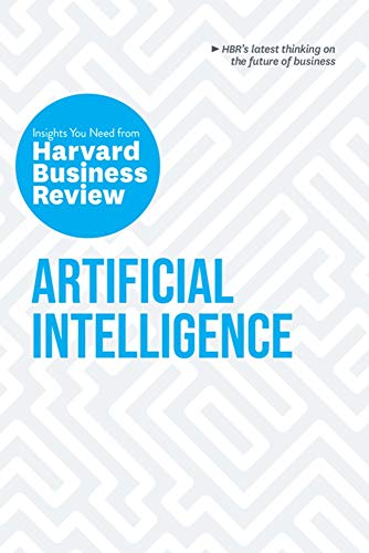 Harvard Business Review: Artificial Intelligence (Insights You Need From Harvard Business Review)