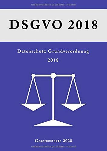 DSGVO 2018: Datenschutz Grundverordnung 2018