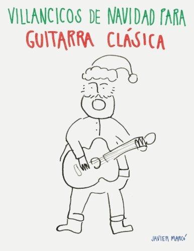 Villancicos de Navidad para Guitarra Clásica: Canciones en Partitura & Tablatura