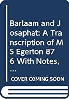 Barlaam and Josaphat: A Transcription of MS Egerton 876 With Notes, Glossary, and Comparative Study of the Middle English and Japanese Versions (Ams Studies in the Middle Ages)