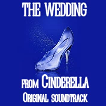 """The Wedding (From """"Cinderella"""" Soundtrack)"""