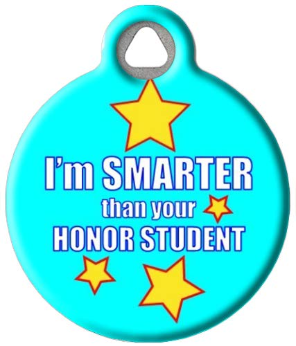 Dog Tag Art Smarter Than Honor Student - Custom Pet ID Tag for Dogs and Cats Small Size