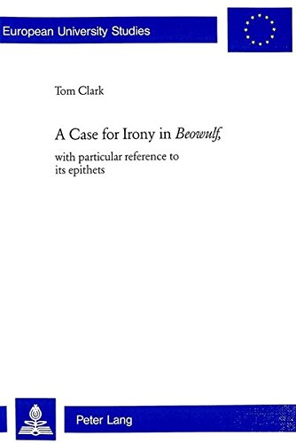 A Case For Irony In Beowulf, With Particular Reference To Its Epithets PDF Books