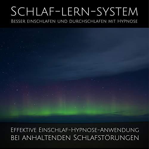 Schlaf-Lern-System. Besser einschlafen und durchschlafen mit Hypnose cover art