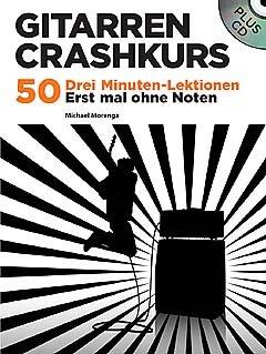 Verlag Bosworth GITARREN CRASHKURS - arrangiert für Gitarre - mit Tabulator - mit CD [Noten/Sheetmusic] Komponist: MORENGA MICHAEL