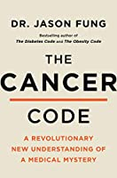 The Cancer Code: A Revolutionary New Understanding of a Medical Mystery (The Wellness Code, 3)