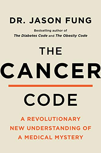 The Cancer Code: A Revolutionary New Understanding of a Medical Mystery (The Wellness Code)