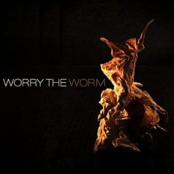 Worry the Worm