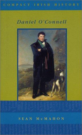 Daniel O'Connell (Compact Irish History)