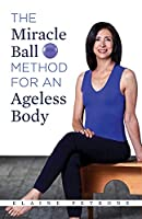 Miracle Ball Method for an Ageless Body