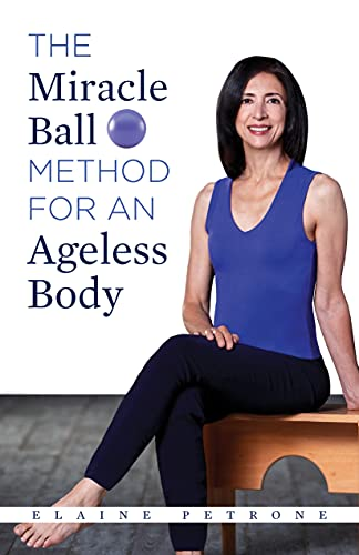 Miracle Ball Method for an Ageless Body (English Edition)