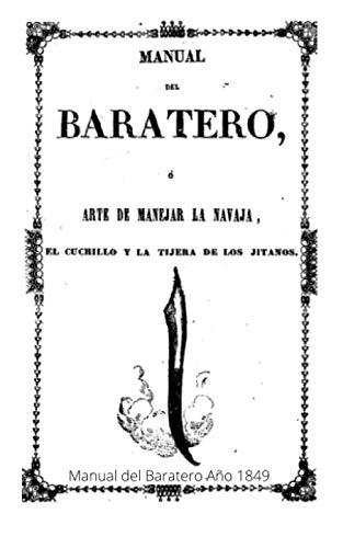Manual del Baratero (Año 1849): Arte de manejar la navaja,...