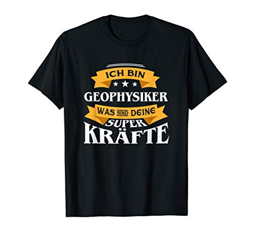 Ich Bin Geophysiker I Lustiges Physiker T-Shirt