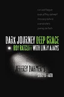 Dark Journey Deep Grace: Jeffrey Dahmer's Story of Faith