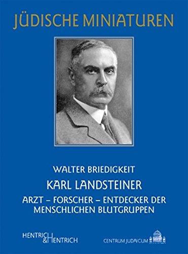 Karl Landsteiner: Arzt - Forscher - Entdecker der menschlichen Blutgruppen (Jüdische Miniaturen)