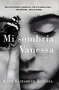 My Dark Vanessa \ Mi Sombría Vanessa par Kate Elizabeth Russell