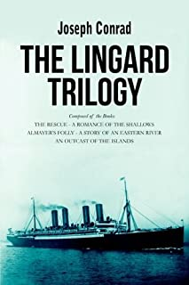 The Lingard Trilogy: The Rescue, A Romance of the Shallows; Almayer's Folly, A Story of an Eastern River; An Outcast of th...