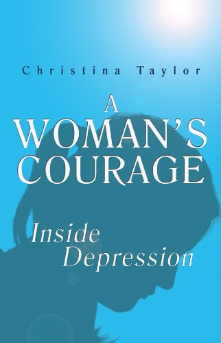 Book: A Woman's Courage, Inside Depression by Christina Taylor